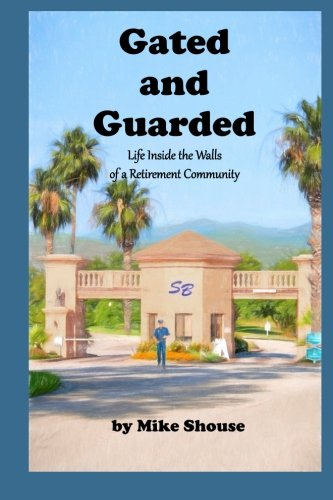 9781515357278: Gated and Guarded: Life Inside the Walls of a Retirement Community