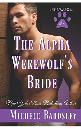 9781515357940: The Werewolf's Bride: Wolf Shifter Paranormal Romance (The Pack Rules) (Volume 1)