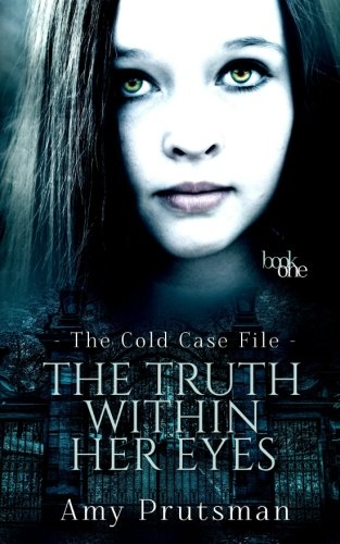 9781515360735: The Truth Within Her Eyes (The Cold Case File) (Volume 1)