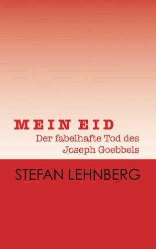 9781515360872: MEIN EID - Der fabelhafte Tod des Joseph Goebbels: Eine Tragik-Groteske (German Edition)