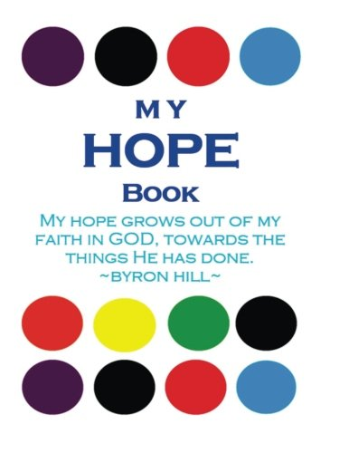 9781515361077: My Hope Book: My Hope grows out of my Faith in God