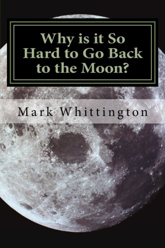 9781515362708: Why is it So Hard to Go Back to the Moon?