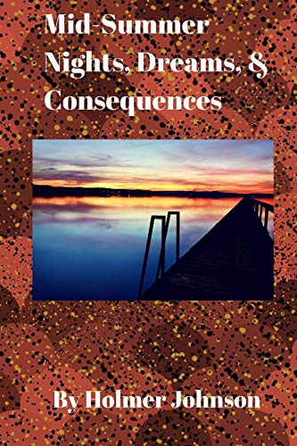 9781515363477: Mid-Summer Nights, Dreams, and Consequences