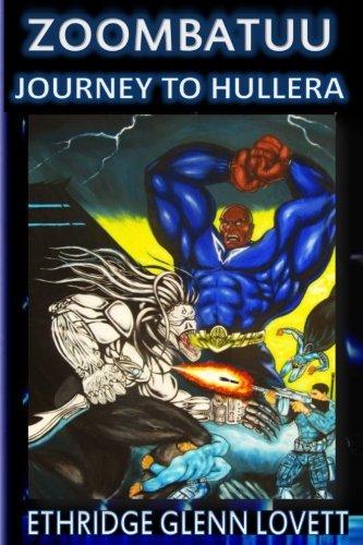 9781515364108: ZOOMBATUU Journey to Hullera (Volume 3)
