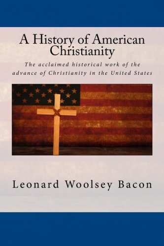 9781515364450: A History of American Christianity