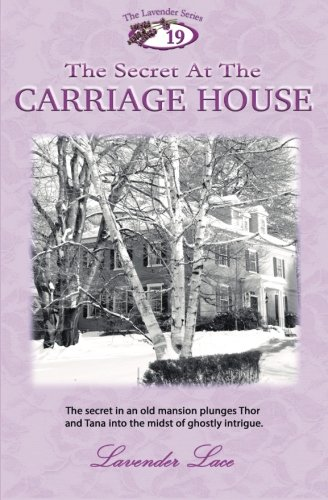 9781515364979: The Secret At The Carriage House (The Lavender Series) (Volume 19)