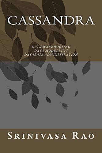 9781515365280: Cassandra: Data Warehousing, Data Modelling and Database Administration (Big Data and NoSQL) (Volume 2)