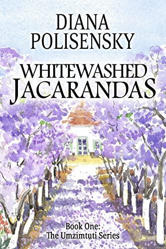 Whitewashed Jacarandas: Book One: The Umzimtuti Series (Volume 1): Diana Polisensky