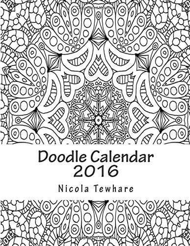 9781515367925: Doodle Calendar 2016: Adult Coloring Calendar: Unwind & Relax (Pattern Series) (Volume 1)