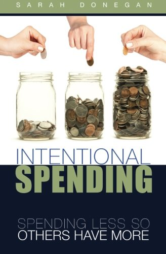 Intentional Spending: Spending Less So Others Have More: Sarah Donegan