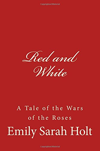 9781515369264: Red and White: A Tale of the Wars of the Roses