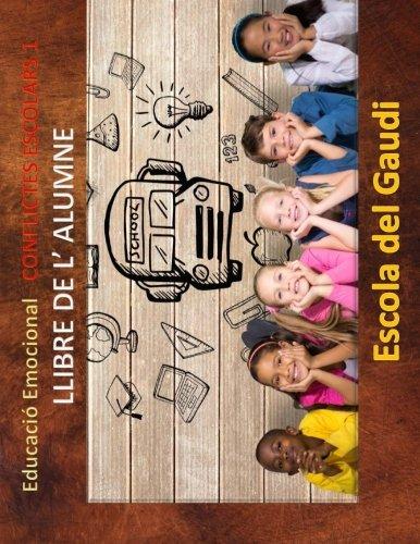 Educacio Emocional. Conflictes Escolars 1. Llibre de: Escola Del Gaudi