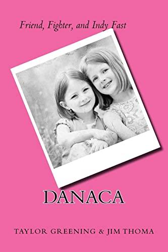 Danaca: Friend, Fighter, & Indy Fast: Taylor Greening & Jim Thoma