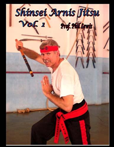 9781515371892: Shinsei Arnis, Vol. 1: Filipino Stick & Knife Fighting