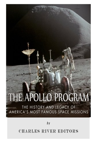 9781515373148: The Apollo Program: The History and Legacy of America's Most Famous Space Missions