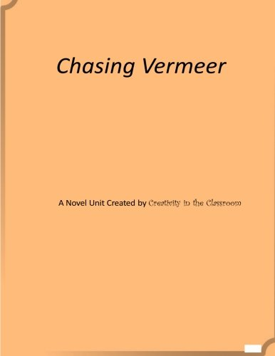 9781515375487: Chasing Vermeer: A Novel Unit by Creativity in the Classroom
