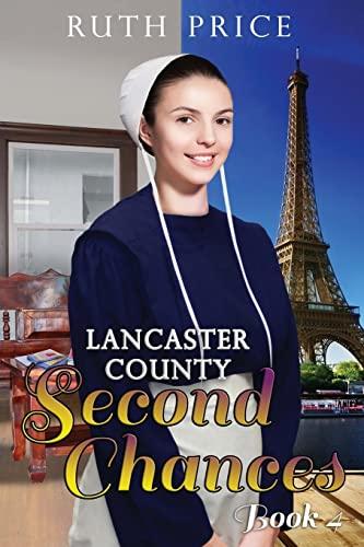 9781515375869: Lancaster County Second Chances Book 4 (Lancaster County Second Chances (An Amish Of Lancaster County Saga)) (Volume 4)
