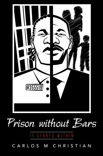 9781515375951: Prison without Bars: It Starts Within