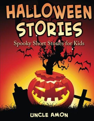 Halloween Stories: Spooky Short Stories for Kids (Halloween Short Stories for Kids) (Volume 5): ...