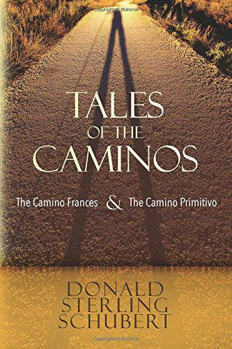 9781515376972: Tales of the Caminos: The Camino Frances and the Camino Primitivo