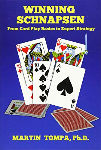 Winning Schnapsen: From Card Play Basics to Expert Strategy: Martin Tompa Ph.D.
