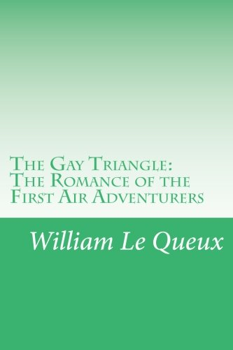 The Gay Triangle: The Romance of the: Le Queux, William