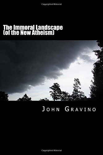 The Immoral Landscape (of the New Atheism): How Human Nature Poisons Everything and Why the Church ...