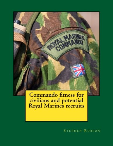 Commando fitness for civilians and potential Royal Marines recruits: Mr Stephen Robson
