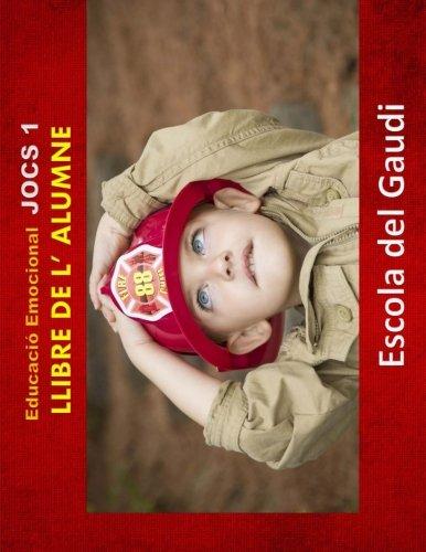 Educacio Emocional. Jocs 1. Llibre de L': Escola Del Gaudi