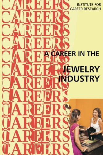 A Career in the Jewelry Industry: Institute For Career Research