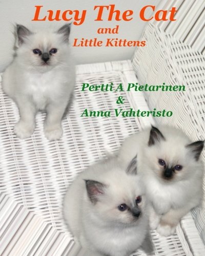 Lucy The Cat and Little Kittens (Volume 4): Pertti A Pietarinen