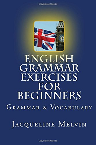 9781515385738: English Grammar Exercises For Beginners: Grammar and Vocabulary