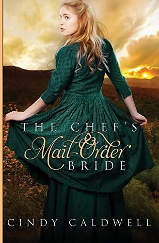 The Chef's Mail Order Bride (Wild West Frontier Brides) (Volume 1): Cindy Caldwell