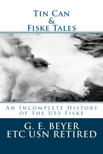 9781515388456: Tin Can: An Incomplete History of the USS Fiske