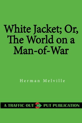 9781515389941: White Jacket; Or, The World on a Man-of-War