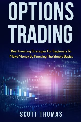 9781515391074: Options Trading: Best Investing Strategies for Beginners to Make Money by Knowing the Simple Basics
