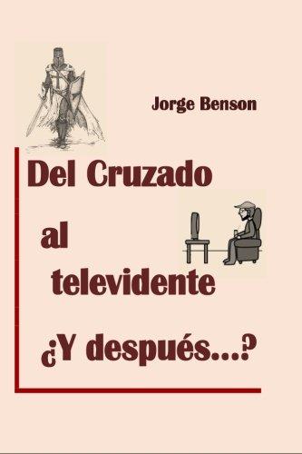 del Cruzado Al Televidente, y Despues? (Paperback): Jorge Benson