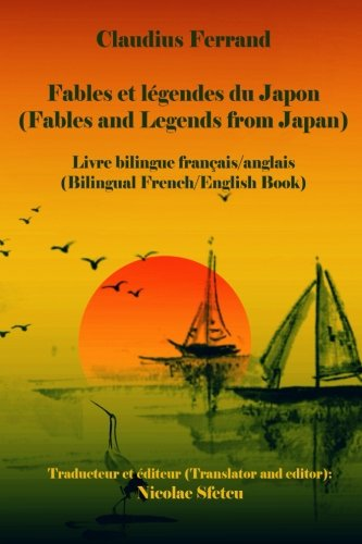 9781515392385: Fables et legendes du Japon (Fables and Legends from Japan): Livre bilingue fran�ais/anglais (Bilingual French/English Book)