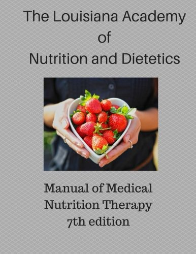 Manual of Medical Nutrition Therapy: A Nutrition Guide for Long Term Care in Louisiana: The ...