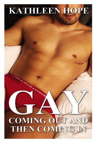 9781515393733: Gay: Coming Out And Then Coming In