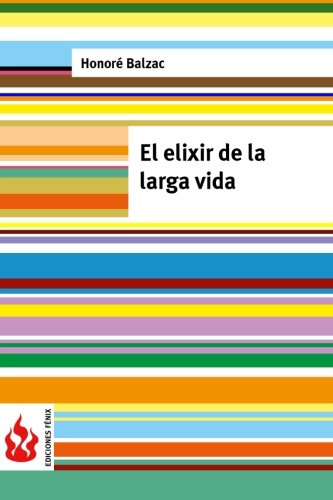 9781515398172: El elixir de la larga vida: (low cost). Edición limitada (Ediciones Fénix) (Spanish Edition)