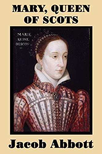 Mary, Queen of Scots: Jacob Abbott