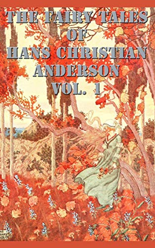 The Fairy Tales of Hans Christian Anderson: Hans Christian Andersen