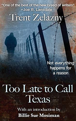 9781515425021: Too Late to Call Texas
