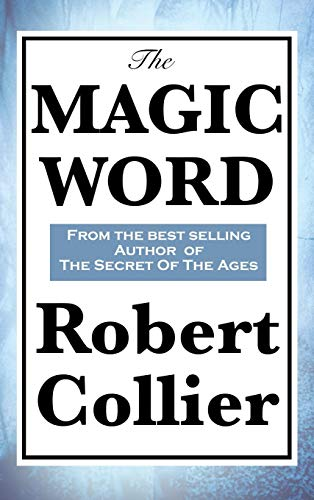 The Magic Word (Hardback): Robert Collier