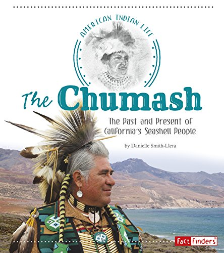 The Chumash: The Past and Present of: Smith-Llera, Danielle