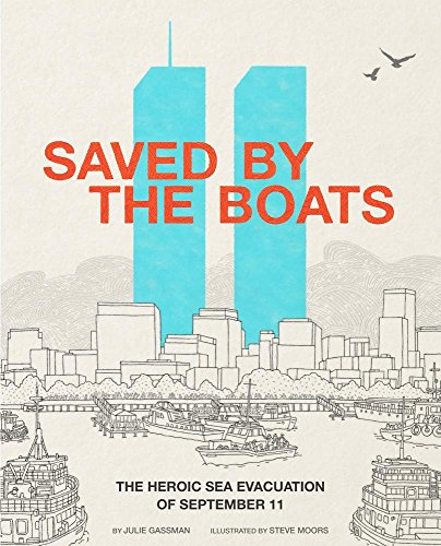 Saved by the Boats: The Heroic Sea Evacuation of September 11 (Library Binding): Julie Gassman