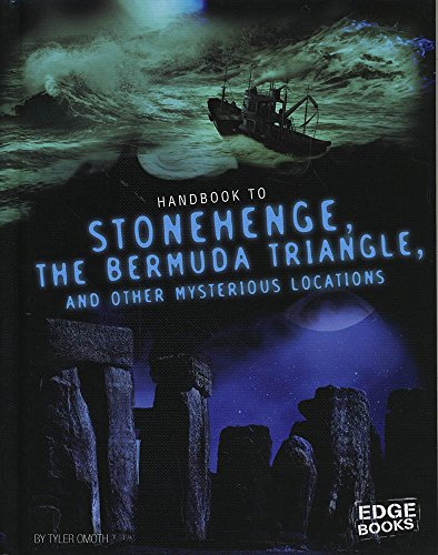 Handbook to Stonehenge, the Bermuda Triangle, and Other Mysterious Locations (Hardback): Tyler ...