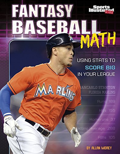 Fantasy Baseball Math: Using STATS to Score Big in Your League: Morey, Allan