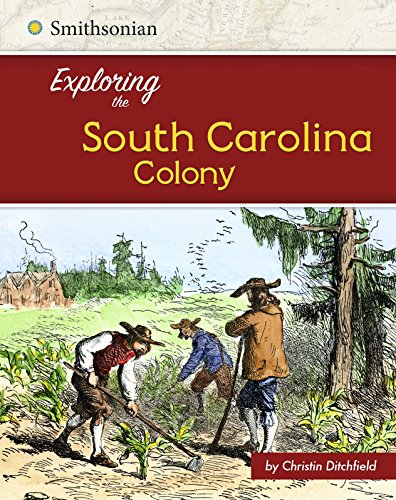 9781515722304: Exploring the South Carolina Colony (Exploring the 13 Colonies)